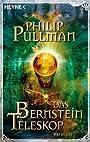 Das Bernstein Teleskop. His Dark Materials 03. - Philip Pullman