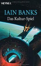 Das Kultur-Spiel by Iain M. Banks