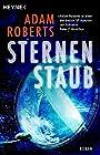 Sternenstaub: Roman - Adam Roberts