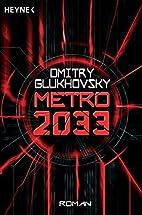 Metro 2033: Roman by Dmitry Glukhovsky