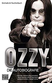 Ozzy: Die Autobiografie por Ozzy Osbourne