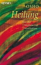 Heilung. Von der Medizin zur Meditation by…
