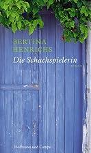 Die Schachspielerin by Bertina Henrichs