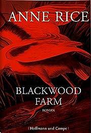 Blackwood Farm af Anne Rice
