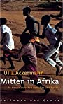 Mitten in Afrika - Ulla Ackermann