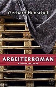 Arbeiterroman (Martin Schlosser) av Gerhard…