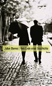 Vom Ende einer Geschichte por Julian Barnes