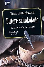 Bittere Schokolade: Ein kulinarischer Krimi…
