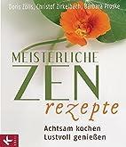 Meisterliche Zen-Rezepte: Achtsam kochen,…