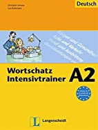 Wortschatz Intensivtrainer A2 by Lutz…