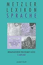 Metzler Lexikon Sprache by Helmut Glück