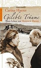 Gelebte Träume: Mein Leben mit Heinrich…