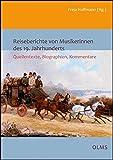 Reiseberichte von Musikerinnen des 19. Jahrhunderts : Quellentexte, Biographien und Kommentare / herausgegeben von Freia Hoffmann