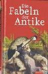 Fabeln der Antike by Harry C. Schnur