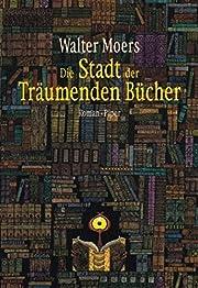 Die Stadt der träumenden Bücher av Walter…