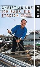 Ich baue ein Stadion by Christian Ude
