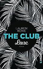 The Club - Love: Roman by Lauren Rowe