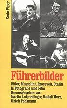 Führerbilder. Hitler, Mussolini, Roosevelt,…