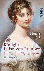 Königin Luise von Preußen : ein Stern in…