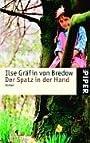 Der Spatz in der Hand: Roman - Ilse Gräfin von Bredow