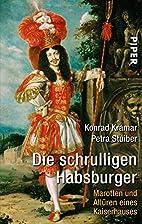 Die schrulligen Habsburger: Marotten und…
