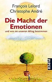 Die Macht der Emotionen: und wie sie unseren…