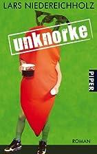 Unknorke: Roman by Lars Niedereichholz