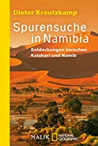 Spurensuche in Namibia: Entdeckungen…