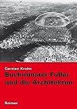 Buckminster Fuller und die Architekten / Carsten Krohn