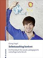 Selbstcoaching konkret ein Praxisbuch f©ơr…
