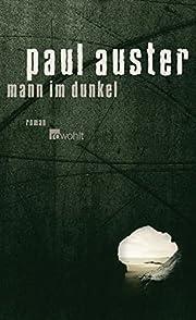 Mann im Dunkel door Paul Auster