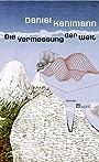 Die Vermessung der Welt. Roman - Daniel Kehlmann