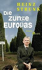 Die Zunge Europas by Heinz Strunk