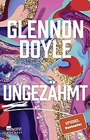 Ungezähmt por Glennon Doyle