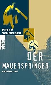 Der Mauerspringer von Peter Schneider