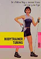 Bodytrainer Tubing. by Andreas Wnuck