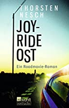 Joyride Ost: Ein Roadmovie-Roman by Thorsten…