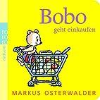 Bobo geht einkaufen by Markus Osterwalder