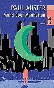 Mond über Manhattan. Roman. – tekijä:…