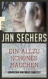Jan Seghers - Ein allzu schönes Mädchen
