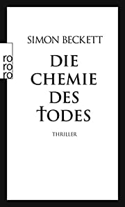 Die Chemie des Todes: David Hunters 1. Fall…