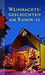 Weihnachtsgeschichten am Kamin 22 - Ursula Richter