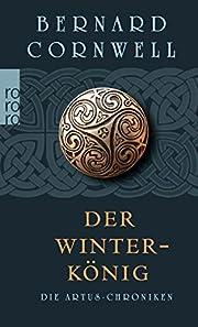 Die Artus-Chroniken 01. Der Winterkönig de…