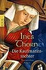 Die Kaufmannstochter - Ines Thorn