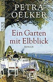 Ein Garten mit Elbblick av Petra Oelker