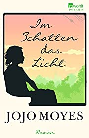 Im Schatten das Licht by Jojo Moyes