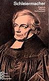 Friedrich Daniel Ernst Schleiermacher in Selbstzeugnissen und Bilddokumenten / dargestellt von Friedrich Wilhelm Kantzenbach
