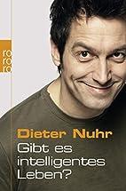 Gibt es intelligentes Leben? by Dieter Nuhr