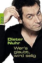 Wer's glaubt, wird selig by Dieter Nuhr