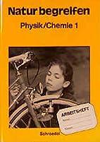 Natur begreifen, Physik / Chemie,…